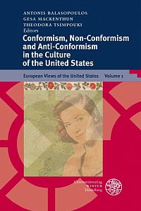 Antonis Balasopoulos, Gesa Mackenthun und Theodora Tsimpouki, Hrsg., Conformism, Non-Conformism and Anti-Conformism in the Culture of the United States (European Views of the United States 1)