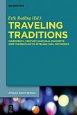 Erik Redling (Hg.). Traveling Traditions. Nineteenth-Century Cultural Concepts and Transatlantic Intellectual Networks. Anglia Book Series 53. Berlin: De Gruyter, 2016.